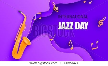 International Jazz Day Poster Or Banner With Saxophone In Paper Cut Style. Digital Craft Paper Art.