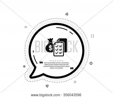 Accounting Wealth Icon. Quote Speech Bubble. Audit Report Sign. Check Finance Symbol. Quotation Mark