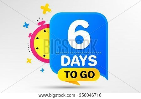 Countdown Left Days Banner With Timer. Six Days Left Icon. 6 Days To Go Sign. Sale Announcement Bann