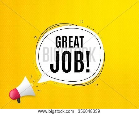 Great Job Symbol. Megaphone Banner With Chat Bubble. Recruitment Agency Sign. Hire Employees. Loudsp