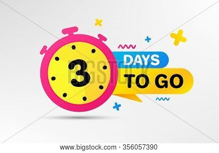Three Days Left Icon. Countdown Left Days Banner With Timer. 3 Days To Go Sign. Sale Announcement Ba