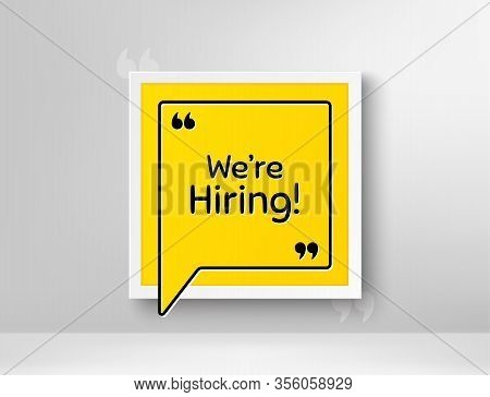 Were Hiring Symbol. Frame With Thought Bubble. Recruitment Agency Sign. Hire Employees Symbol. Reali