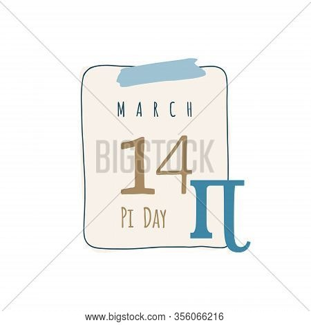 Calendar Sheet. With Pi Day. March 14. Calendar Sheet Illustration On White Background With Symbol P