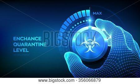 Quarantine Levels Knob Button. Increasing Coronavirus 2019-ncov Quarantine Level. Hand Turning A Bio