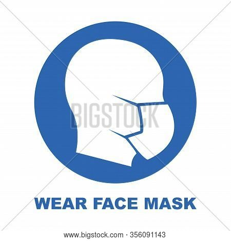 Wear Face Mask Blue Sign. Silhouette Of Head With Medical Mask On Face In Red Circle. Vector Illustr