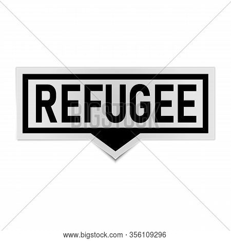 Refugees Text On A Speech Bubble Tag. Vector Banner With Refugees Tag On A White Background.