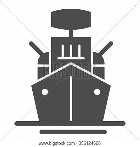Warship Solid Icon. Armed Ship, Sea Battleship Or Destroyer Symbol, Glyph Style Pictogram On White B