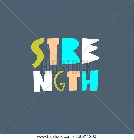 Strength Sign. Hand Drawn Lettering. Vector Illustration. Isolated On Blue Background.