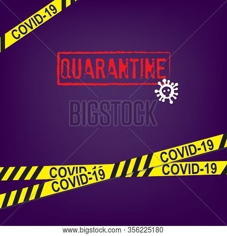 Poster With Yellow Tape Restricted Quarantine For Coronavirus