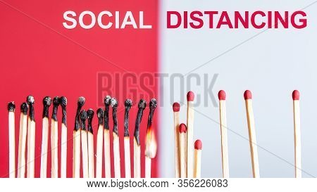 Social Distancing Concept Using Burnt Out Match Sticks As A Metaphor For Containing Corona Virus Out
