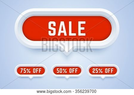 Set Of 3d Sale Buttons. 75, 50 And 25 Percent Off. Special Labels For Shop Promotions And Sales.