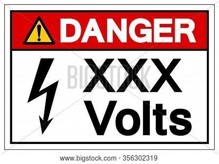 Danger Xxx Volts Symbol Sign, Vector Illustration, Isolate On White Background Label .eps10