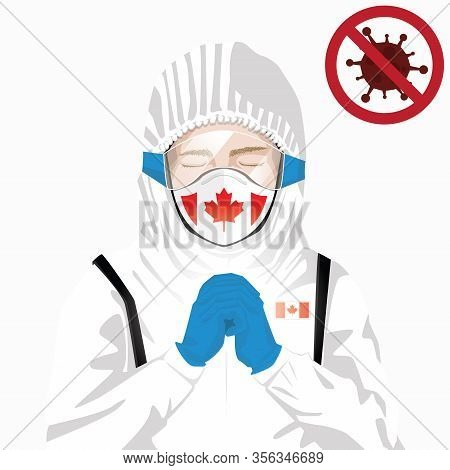 Covid-19 Or Coronavirus Concept. Canadian Medical Staff Wearing Mask In Protective Clothing And Pray