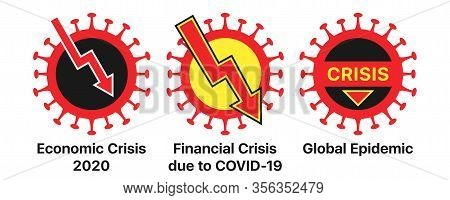 Economic Crisis And Coronavirus, Icon Set. Global Financial Crisis Due To Covid-19 Virus Infection,