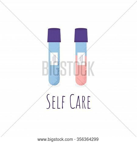 Selfcare Concept With Glass Tube Test With Blood. Covid-19 Test, . Blood Samples. Icons. Coronavirus