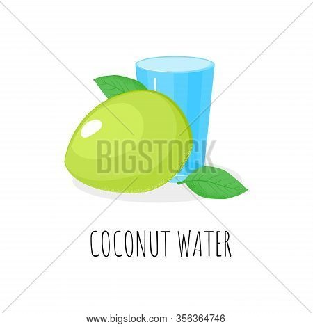 Water From Green Coconut Fruit, Leaf And Glass In Cartoon Style. Asian Coco Summer Drink. Young Heal