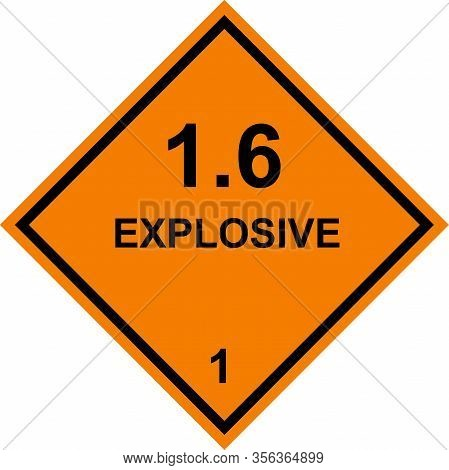 Explosive Dangerous Caution Sign. Dangerous Goods Placards Class 1. Black On Orange Background.