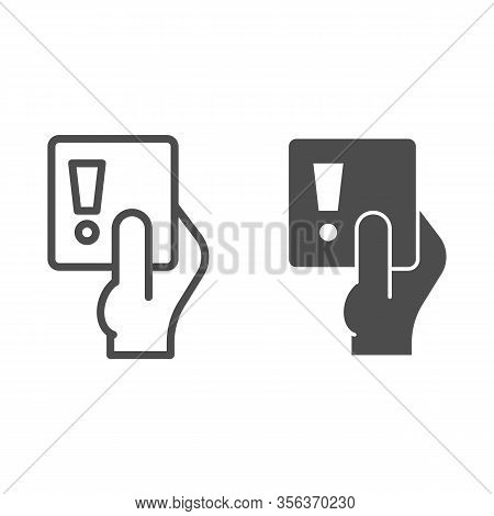 Penalty Proof Line And Solid Icon. Soccer Or Football Referees Hand With Foul Card Symbol, Outline S