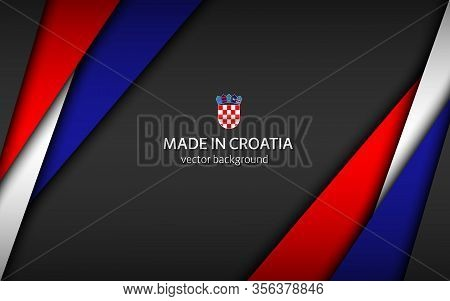 Made In Croatia, Modern Vector Background With Croatian Colors, Overlayed Sheets Of Paper In The Col