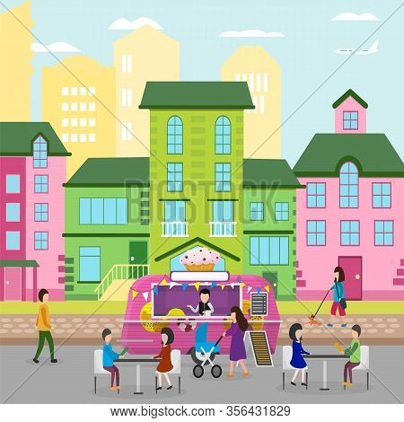 Food Truck With Sweets And Walking People On City Street, Vector Illustration. Seller At Food Truck