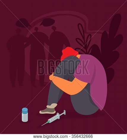 Drug Addiction Vector Illustration. Abused Addicted Young Man Or Teen Sit With Head In Knees Near Dr