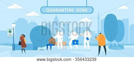 Quarantine Zone With Medics In Protective Cloths And Masks Help People With Epidemic Virus, Desease