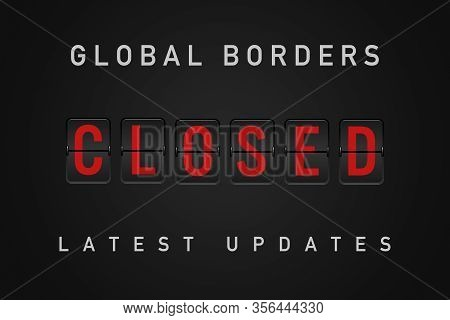 Global Country Border Restrictions And Closures Latest Update Sign - Government Closing Borders To F