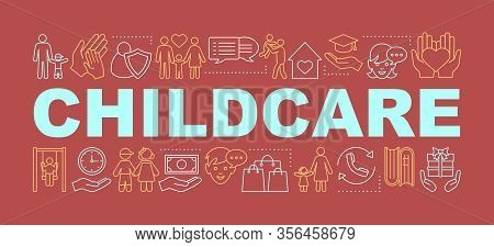 Childcare Word Concepts Banner. Childhood. Parenting. Fatherhood And Motherhood. Isolated Lettering