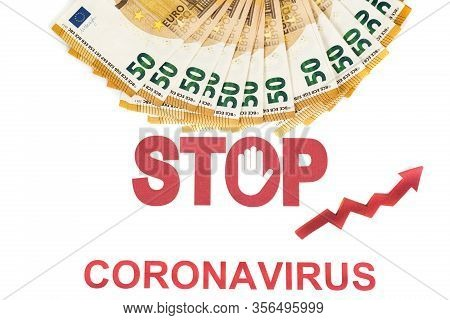 Concept Of Financial Impact Of Covid-19 On European Money Area. Pack Of Fifty Euros Bills On White B
