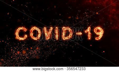 Covid-19 Text Animation With Fire Burn Effect Follow Covid-19 Text With Fire Particles Dark Backgrou