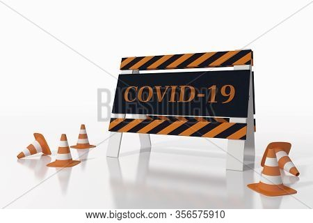 Road Sign Indicating Closure For Covid Disease 19. 3d Rendering