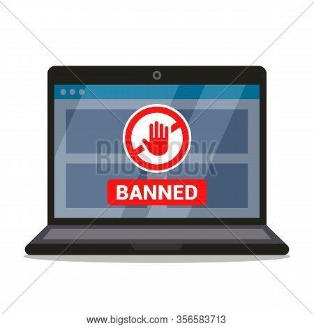 Ban Sign On Laptop Monitor Screen. Flat Vector Illustration.