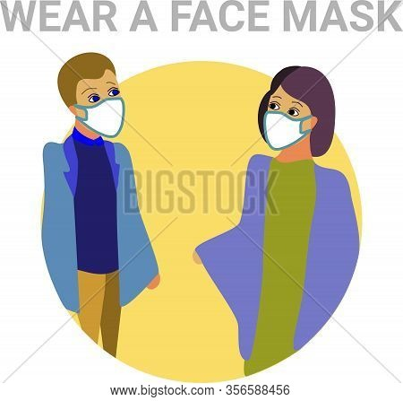 Wear A Face Mask During Coronavirus Covid-19. Contacts During An Epidemic