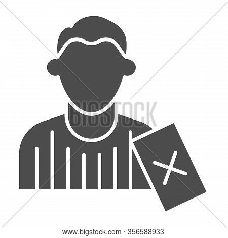 Judge And Penalty Proof Solid Icon. Soccer Or Football Referee With Red Card Symbol, Glyph Style Pic