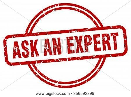 Ask An Expert Stamp. Ask An Expert Round Vintage Grunge Sign. Ask An Expert