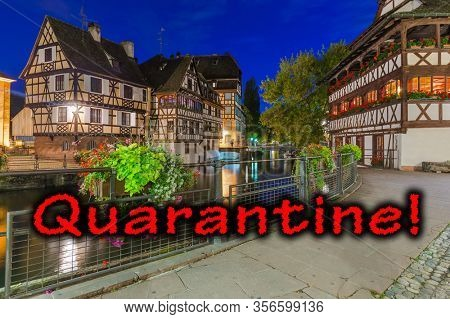 Quarantine in France. Traditional colorful houses in Strasbourg - Alsace France - travel and architecture background