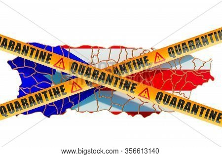 Quarantine In Puerto Rico Concept. Puerto Rican Map With Caution Barrier Tapes, 3d Rendering Isolate