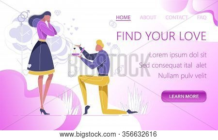 Find Your Love Website Design Flat Cartoon Vector Illustration. Man Making Marriage Proposal To Woma
