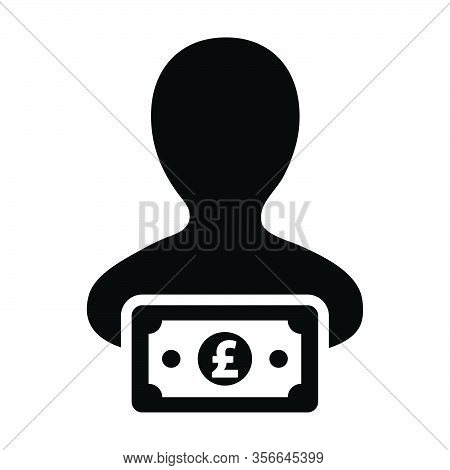 Revenue Icon Vector Male User Person Profile Avatar With Pound Sign Currency Money Symbol For Bankin
