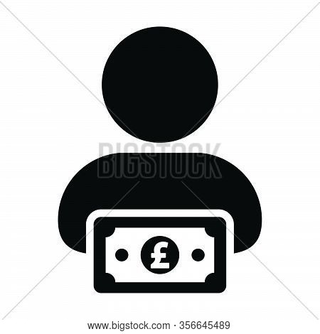 Income Icon Vector Male User Person Profile Avatar With Pound Sign Currency Money Symbol For Banking