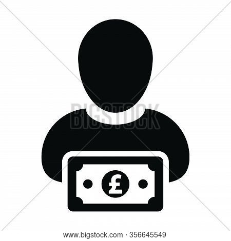 Sales Icon Vector Male User Person Profile Avatar With Pound Sign Currency Money Symbol For Banking