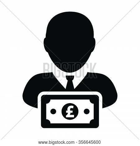 Finance Icon Vector Male User Person Profile Avatar With Pound Sign Currency Money Symbol For Bankin