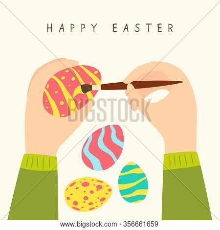 Happy Easter Theme. Female Hands Decorate Eggs. Holiday Illustration In Flat Cartoon Style Can Be Us