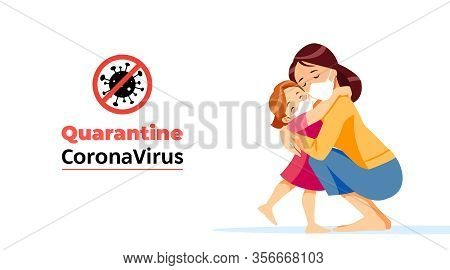 Coronavirus. Quarantine No Infection And Stop Coronavirus Concepts. Mother And Child Is Sitting At H