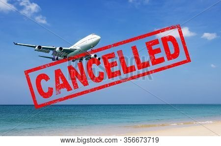 Flight Cancellation. Commercial Airplane Flight Over The Sea With Red Stamp Text Trip Cancelled From