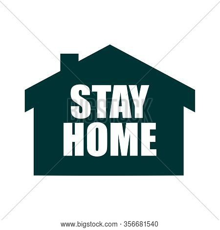 Stay Home Message. Staying At Home With Self Quarantine To Help Slow Outbreak And Protect Virus Spre