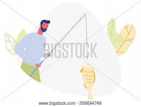 Bearded Man With Fishing Rod In Hand Caught Fish. Vector Illustration. Fish On Hook Fishing Rod. Nat