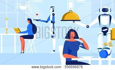 Robots Serving Women In Restaurant Cartoon Flat Vector Illustration. Girl Drinkig Wine Glass And Ser