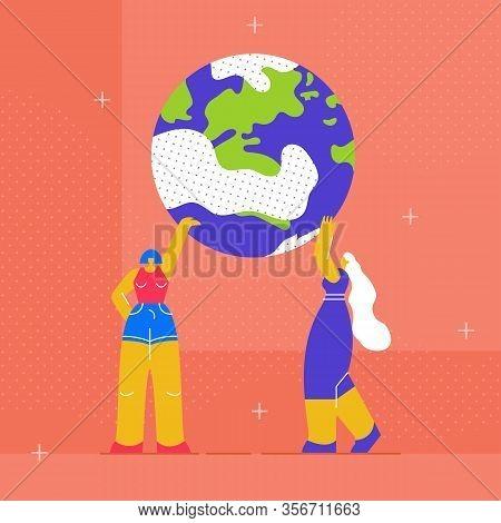 Two Women Holding Earth Globe Flat Illustration. Girls Power, Strength, Empower. Strong Female Chara