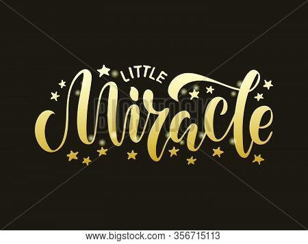 Vector Illustration Of Little Miracle Lettering For Banner, Postcard, Poster, Clothes, Advertisement
